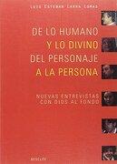 DE LO HUMANO Y LO DIVINO. DEL PERSONAJE A LA PERSONA - Luis Esteban Larra Lomas - Editorial Desclée de Brouwer