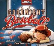 Goodnight Baseball - Dahl, Michael - Capstone Press(MN)