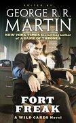 Fort Freak - Martin, George R. R. (EDT)/ Snodgrass, Melinda M. (CON)/ Cornell, Paul/ Durham, David Anthony/ Franck, Ty - Tor Books