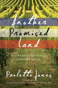Another Promised Land: How Passion for France Involved Jesus (True Stories)