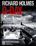 D-Day: 6 June 1944 - Holmes, Richard - Carlton Publishing Group