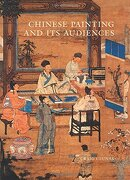 Chinese Painting and Its Audiences (Princeton University Press)