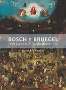 Bosch and Bruegel: From Enemy Painting to Everyday Life (Princeton University Press)