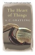 the heart of things,applying philosophy to the 21st century - a. c. grayling - trafalgar square