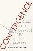Convergence: The Deepest Idea in the Universe (libro en Inglés) - Peter Watson - Simon & Schuster Ltd