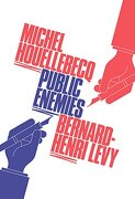 Public Enemies. Michel Houellebecq and Bernard-Henri Lvy - Houellebecq, Michel - Atlantic