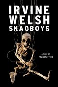 Skagboys (libro en inglés) - Irvine Welsh - W. W. Norton & Company