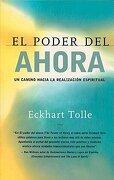 el poder del ahora : un camino hacia la realizacion espiritual / the power of now - eckhart tolle,margarita (trn) matarranz - pgw