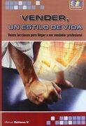 Vender, un estilo de vida - Manuel Quiñones Quiñones - Starbook Editorial, S.A.
