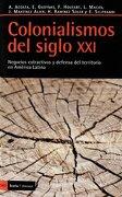 colonialismo del siglo xxi - acosta - icaria editorial,s.a.