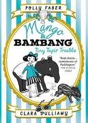 Mango And Bambang. Tiny Tapir Trouble. Book Three