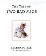 The Tale of two bad Mice (Beatrix Potter Originals) (libro en Inglés) - Beatrix Potter - Warne
