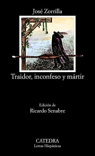 Traidor, inconfeso y martir; josé zorrilla