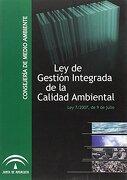 ley de gestión integrada de la calidad ambiental, ley 7/2007, de 9 de julio - consejeria -
