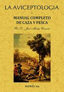 la aviceptologia o manual completo de caza y pesca - tenorio jose maria -