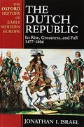 the dutch republic,its rise, greatness, and fall 1477-1806 - jonathan i. israel - oxford univ pr