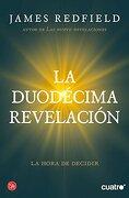 La Duodecima Revelacion Fg (formato Grande, Band 730014) - James Redfield - Punto De Lectura
