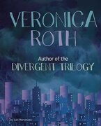 Veronica Roth: Author of the Divergent Trilogy (Snap Books: Famous Female Authors)