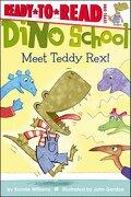 Meet Teddy Rex! - Williams, Bonnie; Gordon, John - Simon Spotlight