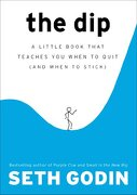 The Dip: A Little Book That Teaches you When to Quit (And When to Stick) (libro en Inglés) - Seth Godin - Penguin Lcc Us
