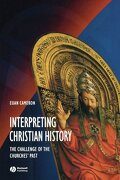 interpreting christian history,the challenge of the churches´ past - euan cameron - blackwell pub