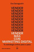 Vender Más Con Marketing Digital - Eva Sanagustin - Libros De Cabecera