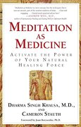 meditation as medicine,activate the power of your natural healing force - dharma singh khalsa - pocket books