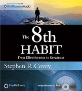 The 8th Habit: From Effectiveness to Greatness - Covey, Stephen R.; Covey, Stephen R. - Franklin Covey