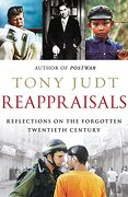 Reappraisals: Reflections on the Forgotten Twentieth Century - Judt, Tony - Vintage Books