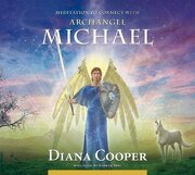 Meditation to Connect with Archangel Michael (Angel & Archangel Meditations) (libro en Inglés) - Diana Cooper - Findhorn Press