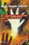La conciencia cristiana ante el terrorismo de ETA (Epílogo de: La Iglesia frente al terrorismo de ETA) (FUERA DE COLECCIÓN) - Fernando Sebastián Aguilar - Biblioteca Autores Cristianos