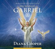 meditation to connect with archangel gabriel - diana cooper - independent pub group