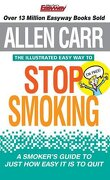 The Illustrated Easy Way to Stop Smoking - Carr, Allen - Arcturus Publishing Ltd