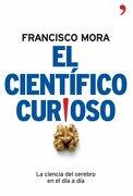 El científico curioso (Tanto por Saber) - Francisco Mora - Temas de Hoy
