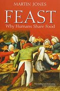 feast,why humans share food - martin jones - oxford univ pr