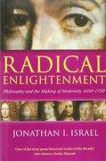 radical enlightenment,philosophy and the making of modernity 1650-1750 - jonathan i. israel - oxford univ pr