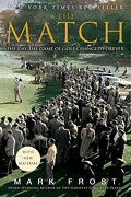 the match,the day the game of golf changed forever - mark frost - hyperion books
