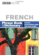 BBC FRENCH PHRASEBOOK & DICTIONARY: Phrase Book and Dictionary