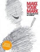 Make Your Mark - Richardson, Sarah - Harry N Abrams Inc