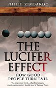 lucifer effect - philip g. zimbardo - ebury press