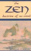 the zen doctrine of no mind,the significance of the sutra of hui-neng (wei-lang - daisetz teitaro suzuki - red wheel/weiser