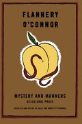 mystery and manners,occasional prose - flannery o´connor - farrar straus & giroux
