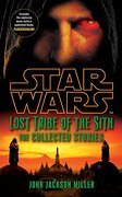 Lost Tribe of the Sith Story Collection. by John Jackson Miller - Miller, John Jackson - Arrow