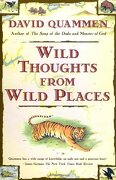 wild thoughts from wild places - david quammen - simon & schuster