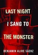 last night i sang to the monster - benjamin alire saenz - consortium book sales & dist