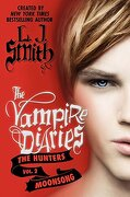 The Vampire Diaries: The Hunters: Moonsong - Smith, L. J. - Harper Teen