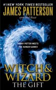 witch & wizard: the gift - james patterson,ned rust - grand central publishing