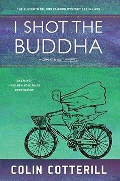 portada I Shot the Buddha (a dr. Siri Paiboun Mystery) (libro en Inglés)