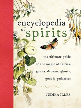 portada Encyclopedia of Spirits: The Ultimate Guide to the Magic of Fairies, Genies, Demons, Ghosts, Gods & Goddesses: The Ultimate Guide to the Magic of Saints, Angels, Fairies, Demons, and Ghosts (libro en Inglés )