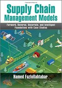 Supply Chain Management Models: Forward, Reverse, Uncertain, and Intelligent Foundations with Case Studies